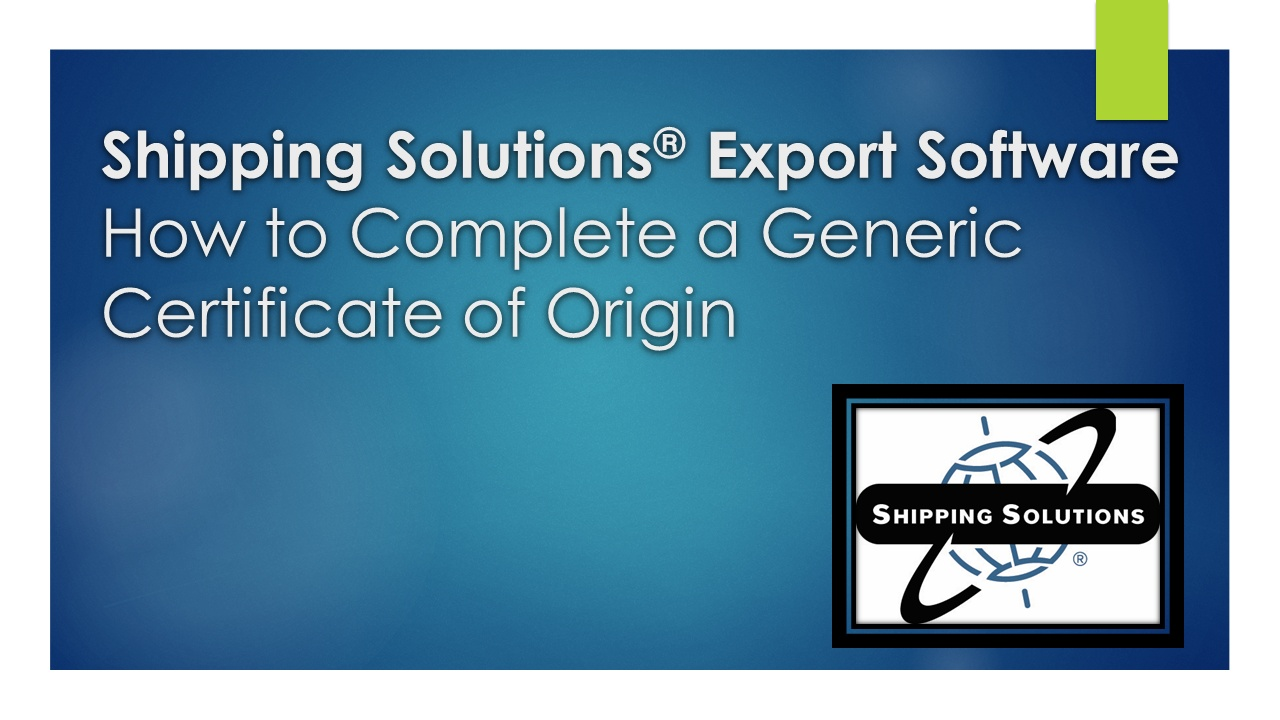 How to Complete a Generic Certificate of Origin Video – Generic Certificate of Origin