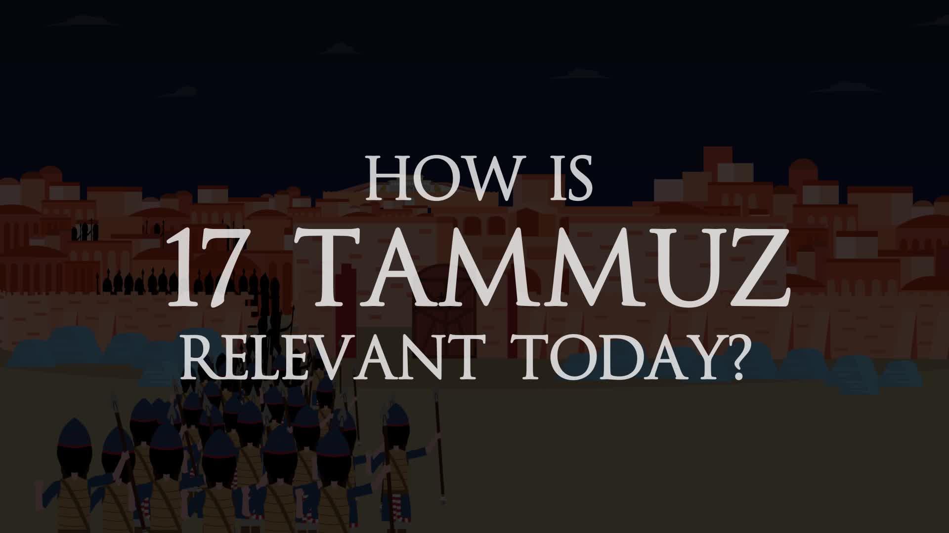 How is 17 Tammuz Relevant Today?