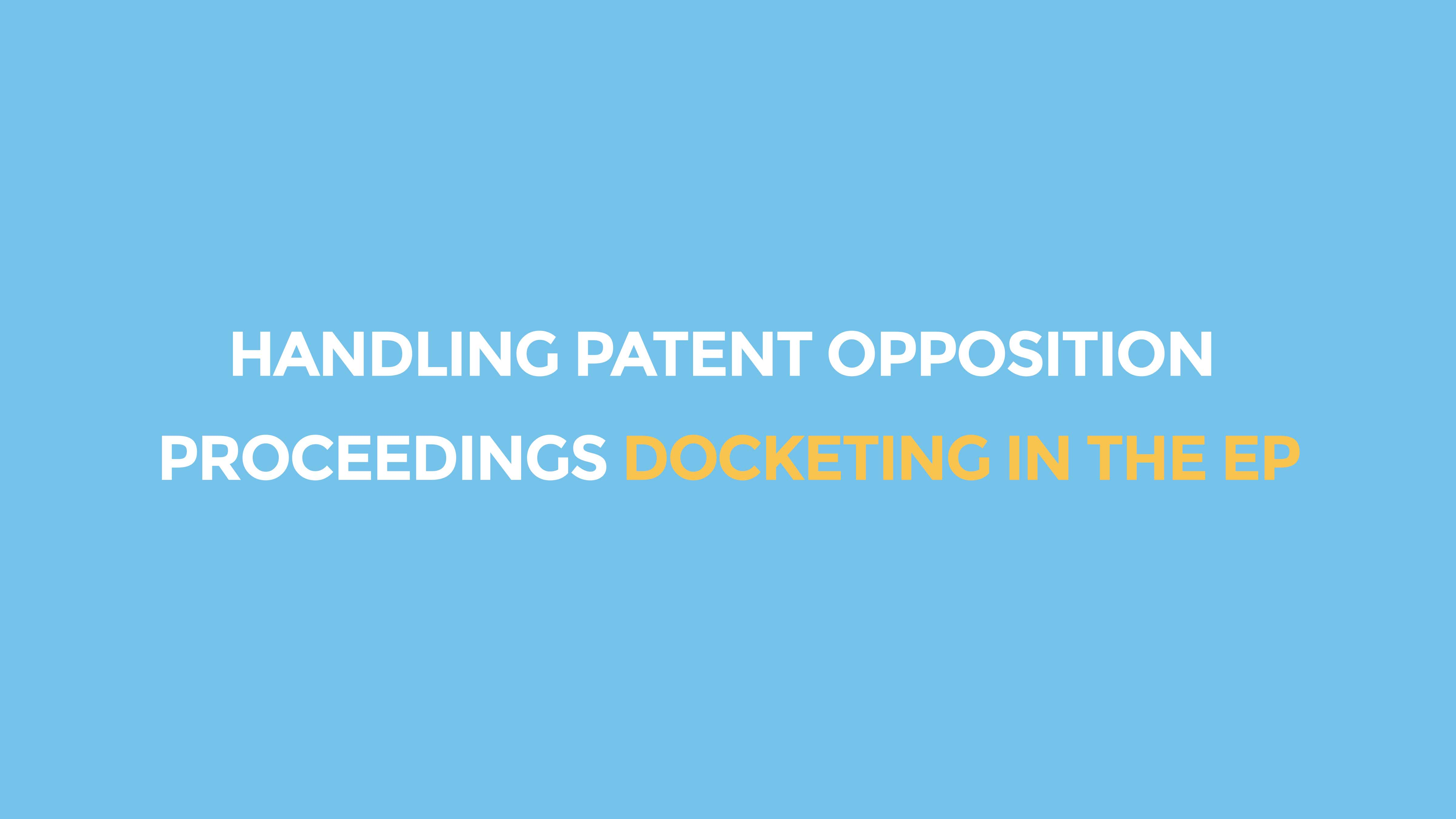 Handling Patent Opposition Proceedings Docketing in the EP – Black ...
