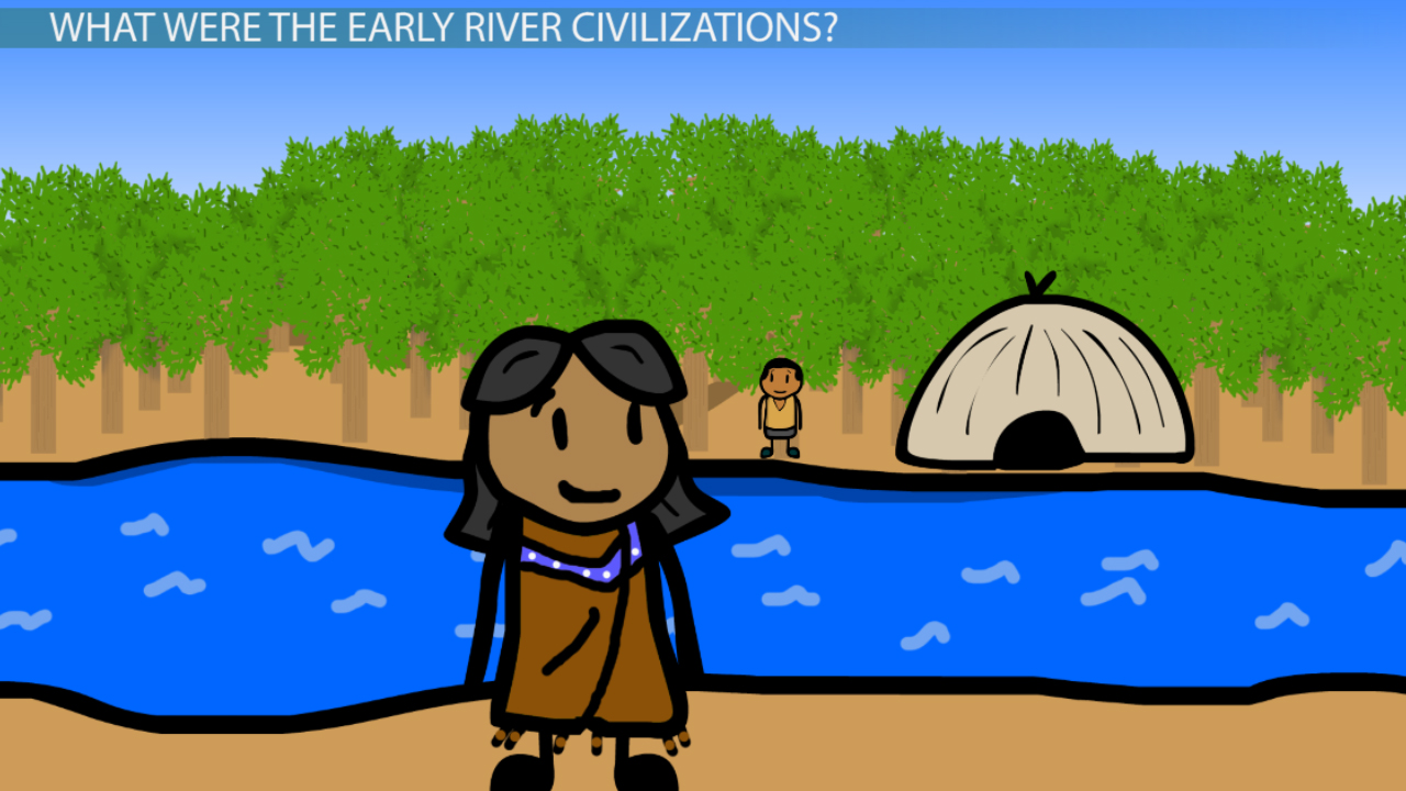Locations of the Early River Civilizations - Video & Lesson ...