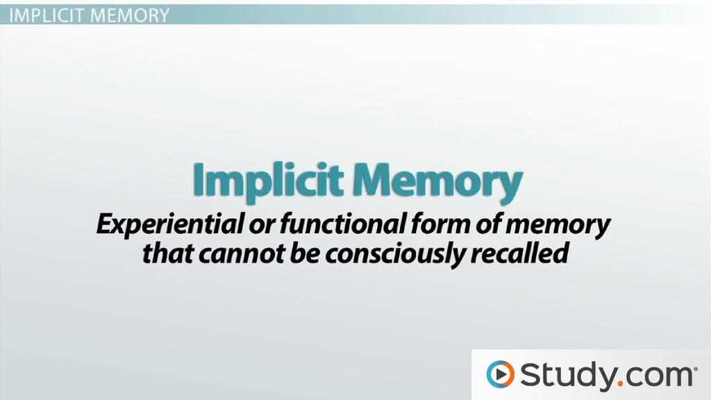 Implicit versus Explicit Memory: Definitions & Differences - Video ...