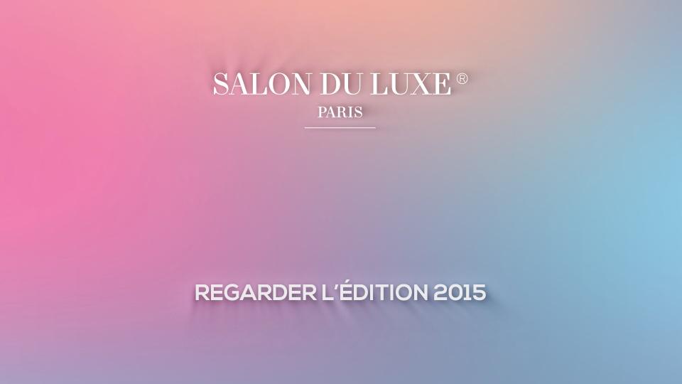 Salon du Luxe ® Paris 6 & 7 juillet 2016