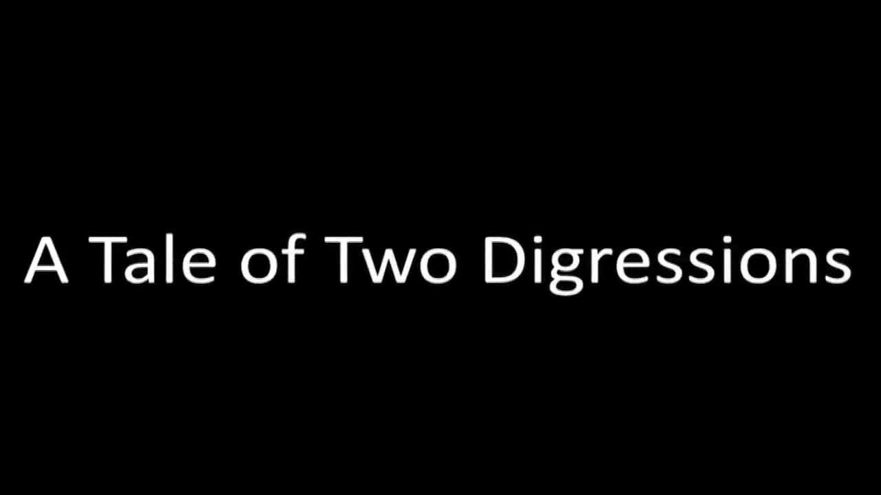 A Tale of Two Digressions