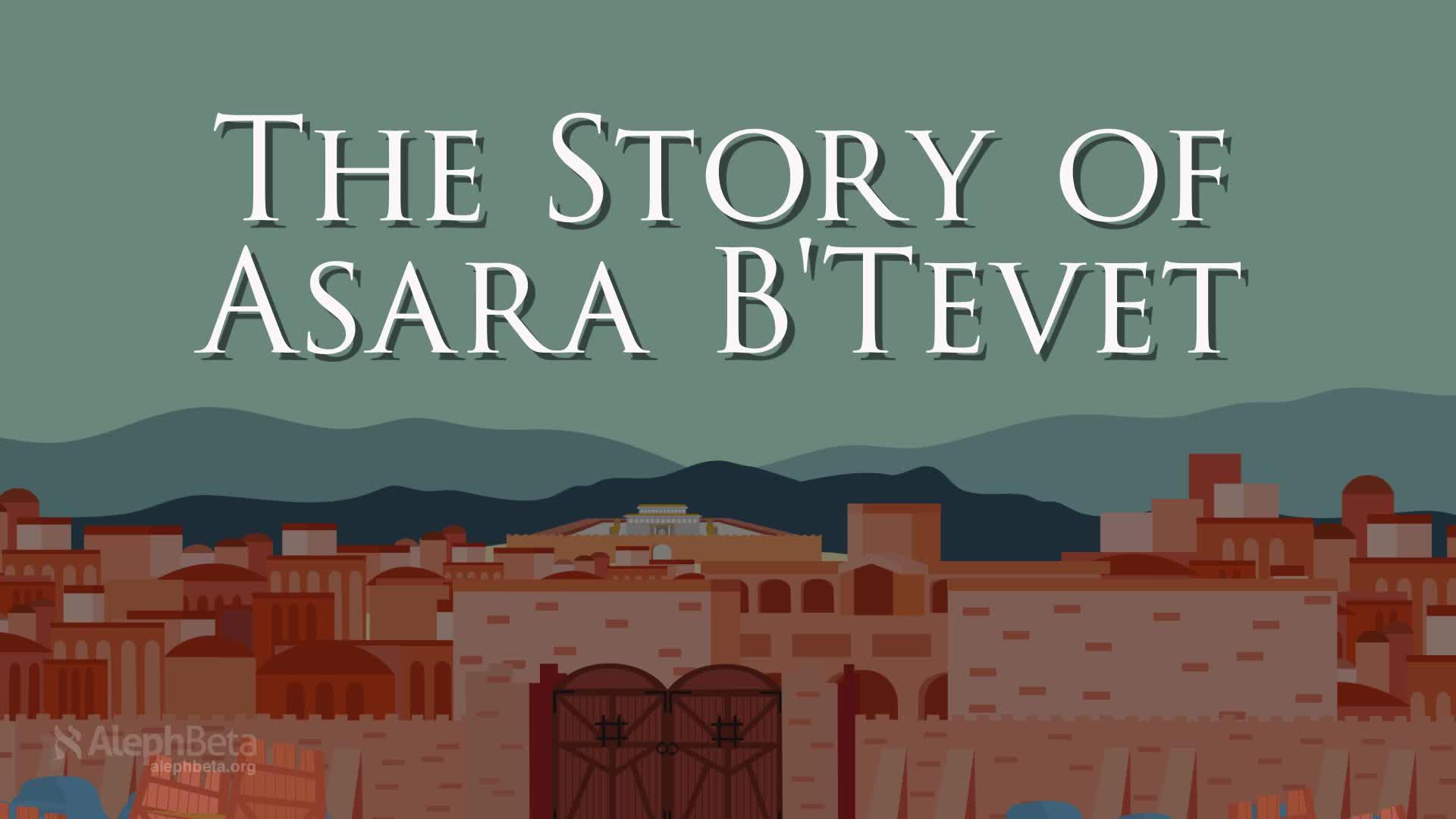 The Story of Asara B'Tevet