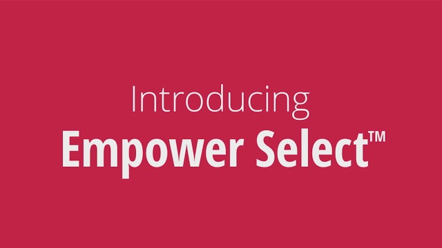 Empower Select: A retirement plan with more value, for less