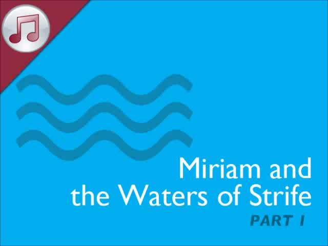 Miriam and the Waters of Strife I